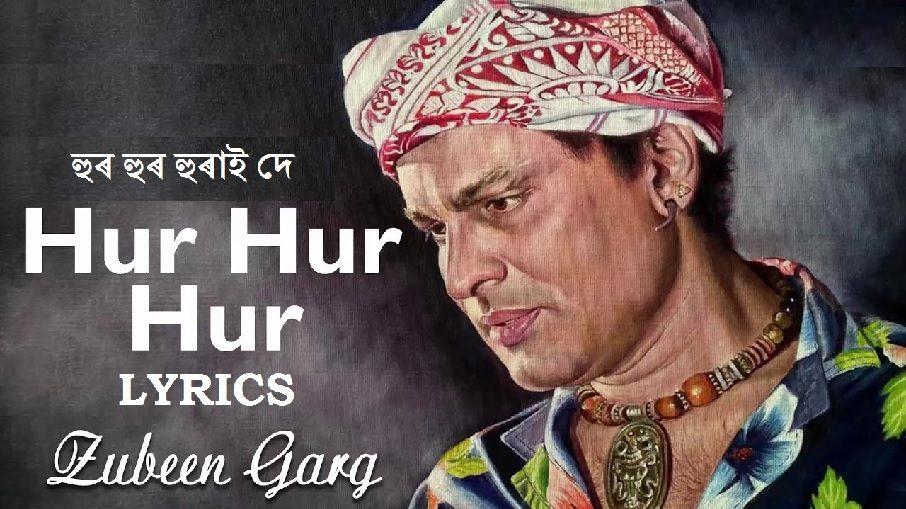 Hur Hur Hur Hurai - Zubeen Garg