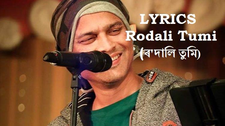 Lyrics: Rodali Tumi - Zubeen Garg